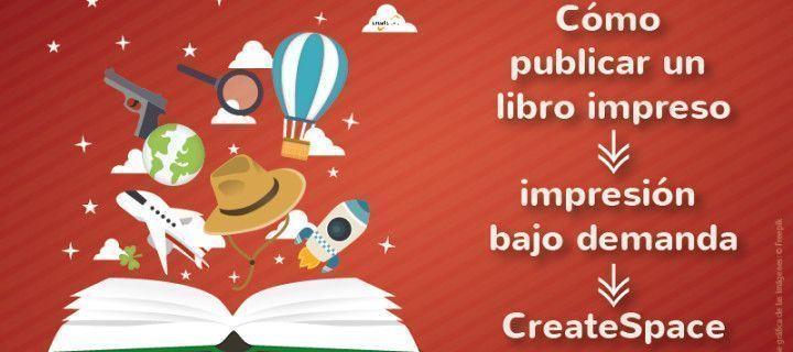 Publicar en CreateSpace: autopublicación de libro impreso