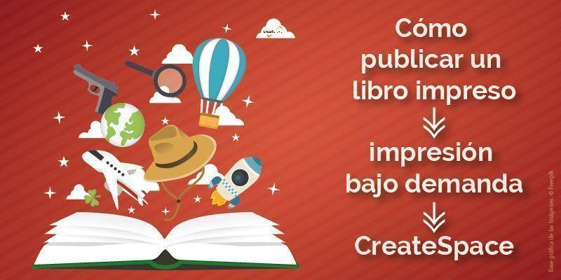 Qué necesita para publicar en CreateSpace un libro impreso