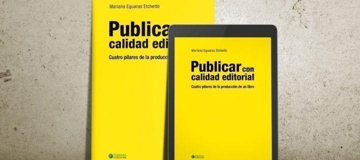 *Publicar con calidad editorial - Cuatro pilares de la producción de un libro* ya está a la venta