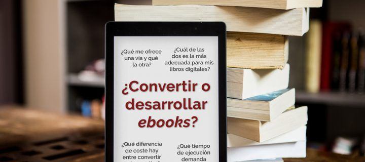 Cuál es la diferencia entre conversión de ebooks y desarrollo de ebooks