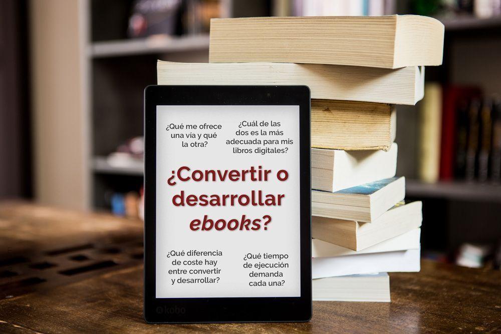 Diferencia entre la conversión y desarrollo de ebooks